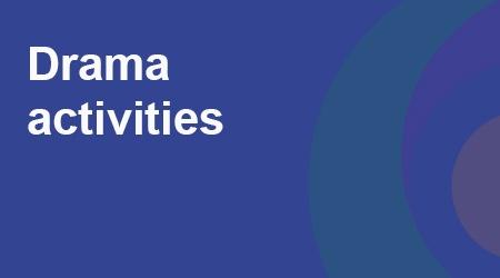 COVID-19 - Drama activities
