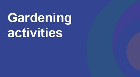 COVID-19 - Gardening activities