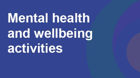 COVID-19 - Mental wellbeing activities