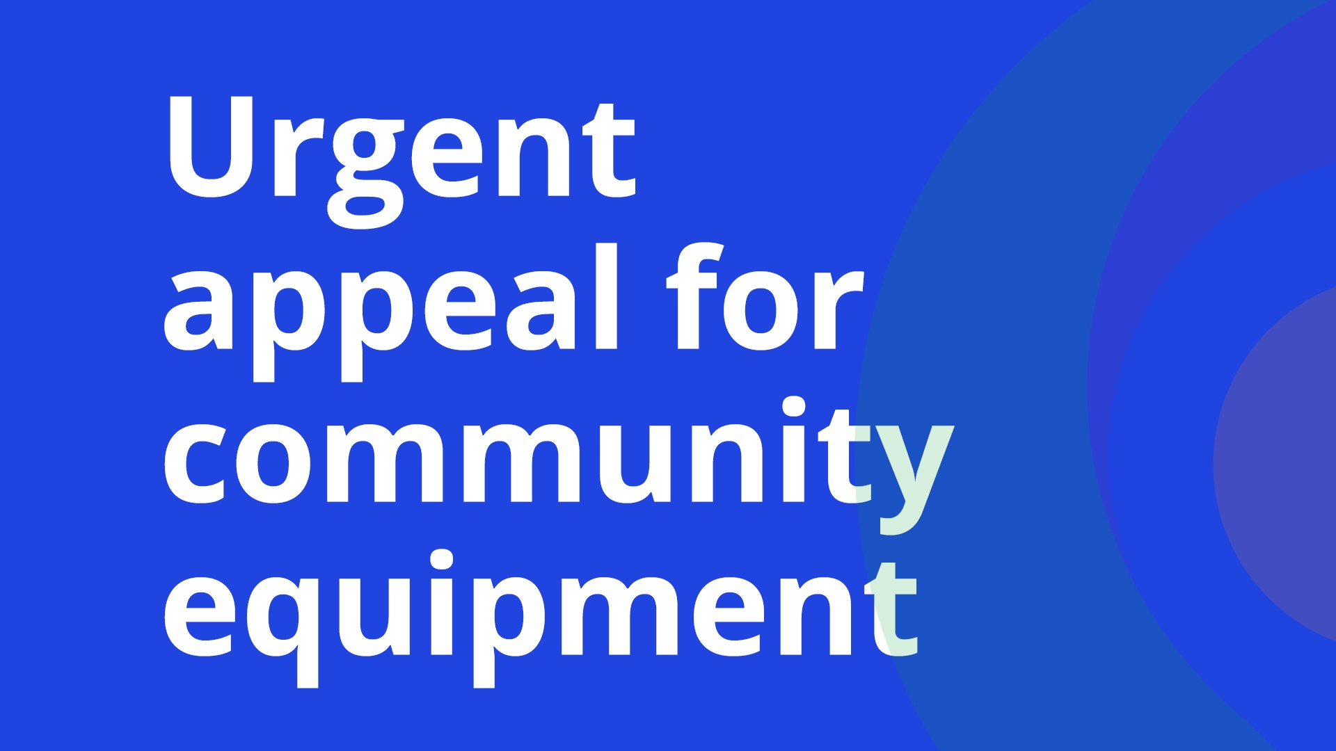 Urgent Appeal For Community Equipment Promotional Banner