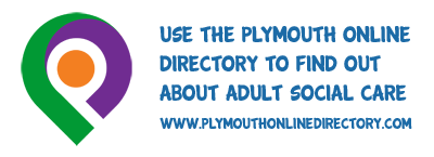 Find out more about Adult Social Care on the Plymouth Online Directory